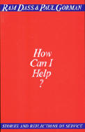 How can I Help by Ram Dass and Paul Gorman